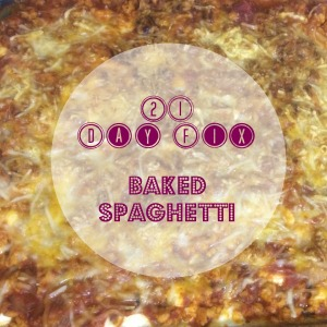 21 day fix baked spaghetti